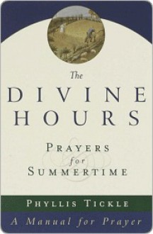 The Divine Hours the Divine Hours the Divine Hours - Phyllis A. Tickle