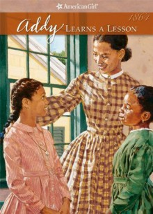 Addy Learns a Lesson (American Girls Collection) - Connie Porter, Dahl Taylor
