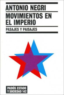 Movimientos En El Imperio/ Movements in the Empire: Pasajes Y Paisajes / Passages and Landscapes (Estado Y Sociedad / State and Society) - Antonio Negri