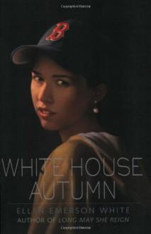 White House Autumn (2008 Revision) - Ellen Emerson White