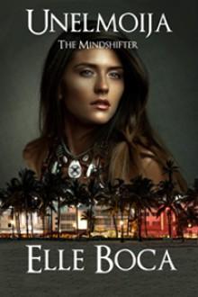Unelmoija: The Mindshifter (Unelmoija, #2) - Elle Boca