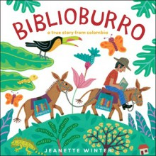 Biblioburro: A True Story from Colombia - Jeanette Winter