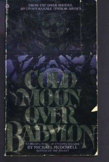 Cold Moon Over Babylon - Michael McDowell