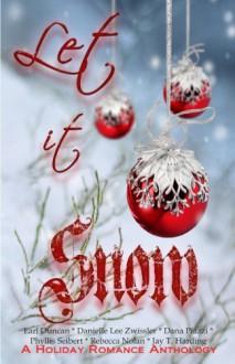 Let it Snow! - Danielle Lee Zwissler, Earl Duncan, Rebecca Nolan, Phyllis Seibert, Jay T. Harding, Dana Piazzi