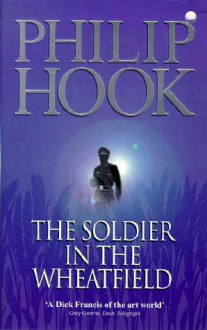 The Soldier in the Wheatfield - Philip Hook