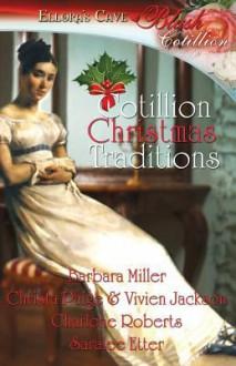 Cotillion Christmas Traditions - Barbara Miller, Christa Paige, Vivien Jackson