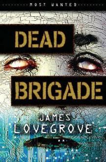 Dead Brigade - James Lovegrove