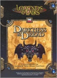 Legends & Lairs: Darkness & Dread - Mike Mearls
