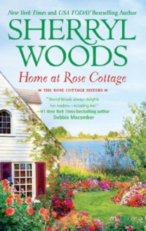 Home at Rose Cottage (The Rose Cottage Sisters): 1 - Sherryl Woods