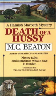 Death of a Hussy (Hamish Macbeth Mysteries, No. 5) - M.C. Beaton