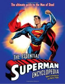 The Essential Superman Encyclopedia - Robert Greenberger, Martin Pasko