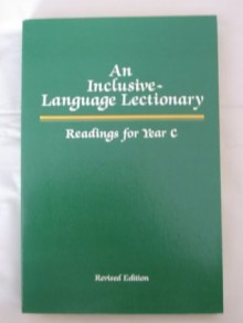 An Inclusive-Language Lectionary: Readings for Year C - Diane Karay