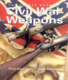 Pocket Book of Civil War Weapons - Paul Brewer