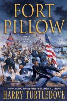 Fort Pillow: A Novel of the Civil War - Harry Turtledove