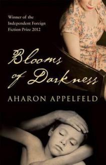 Blooms of Darkness - Aharon Appelfeld