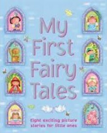 My First Fairy Tales (Board Book) - Nicola Baxter, Jo Parry