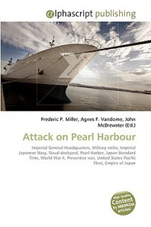 Attack on Pearl Harbour - Frederic P. Miller, Agnes F. Vandome, John McBrewster