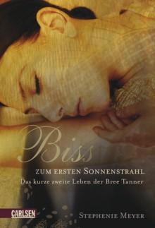 Biss zum ersten Sonnenstrahl: Das kurze zweite Leben der Bree Tanner (Twilight, #3.5) - Stephenie Meyer, Katharina Diestelmeier