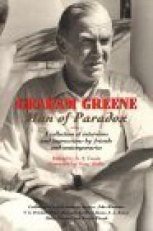 Graham Greene: Man of Paradox - Graham Greene, A.F. Cassis