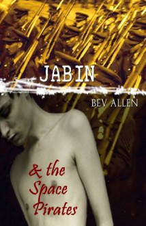 Jabin and the Space Pirates - Bev Allen