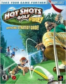 Hot Shots Golfa Fore! Official Strategy Guide - Chris Morrell, Tim Cox