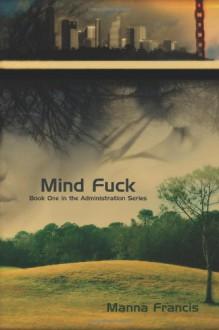 Mind Fuck - Manna Francis