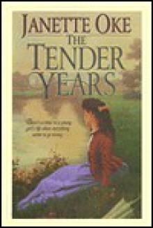 The Tender Years - Janette Oke