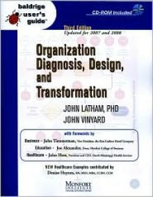 Organization Diagnosis, Design, and Transformation [With CDROM] - John Latham, John Vinyard