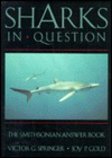 Sharks in Question: The Smithsonian Answer Book - Victor G. Springer