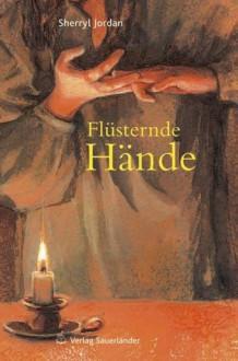 Flüsternde Hände - Sherryl Jordan, Joanna Schroeder