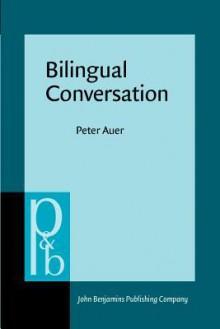 Bilingual Conversation - Peter Auer