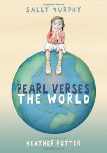 Pearl Verses the World - Sally Murphy