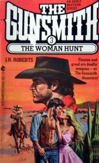 The Woman Hunt - J.R. Roberts