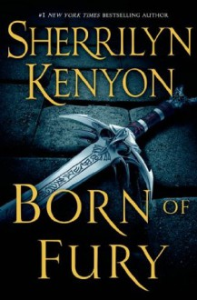 Born of Fury - Sherrilyn Kenyon