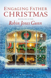 Engaging Father Christmas - Robin Jones Gunn
