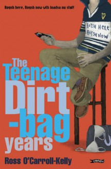 The Teenage Dirtbag Years - Paul Howard