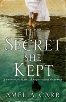 The Secret She Kept - Amelia Carr