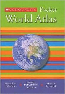 Scholastic Pocket World Atlas - M. Jones