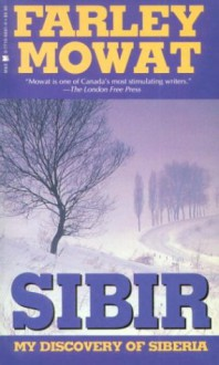 Sibir: My Discovery of Siberia - Farley Mowat