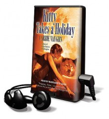 Kitty Takes a Holiday - Marguerite Gavin, Carrie Vaughn