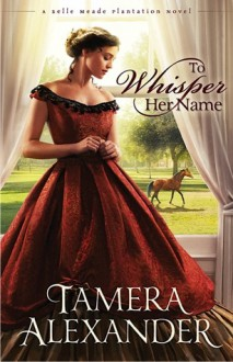 To Whisper Her Name - Tamera Alexander