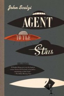 Agent to the Stars - Wil Wheaton,John Scalzi