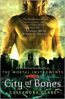 City of Bones (The Mortal Instruments Series #1) -