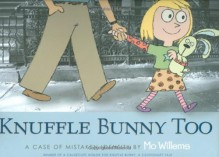 Knuffle Bunny Too: A Case of Mistaken Identity - Mo Willems