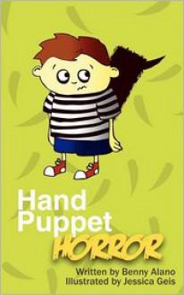 Hand Puppet Horror - Benny Alano,Jessica Geis