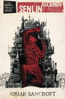 Senlin Ascends - Josiah Bancroft