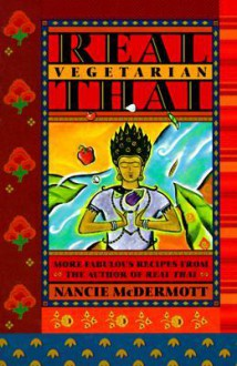 Real Vegetarian Thai - Nancie McDermott