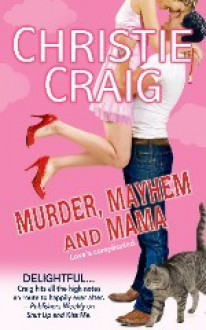 Murder, Mayhem And Mama - Christie Craig