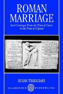 Roman Marriage - Susan Treggiari