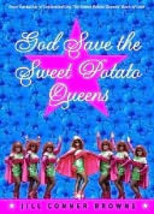 God Save the Sweet Potato Queens - Jill Browne